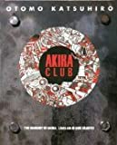 Akira club―The memory of Akira lives on in our hearts!