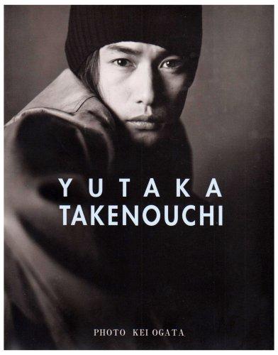 YUTAKA TAKENOUCHI―竹野内豊写真集