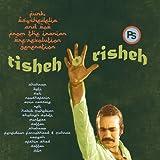 Tisheh O Risheh: Funk Psychedelia & Pop
