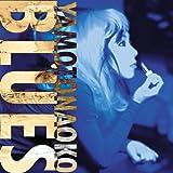 BLUES 1stフルアルバム / やもとなおこ Yamoto Naoko