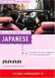 Drive Time: Japanese (CD): Learn Japanese While You Drive (All-Audio Courses)