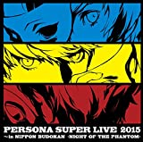 『PERSONA SUPER LIVE 2015 ~in 日本武道館-NIGHT OF THE...