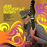 More Psychedelic Guitars & Psychedelic Visions