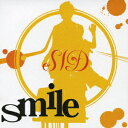 smile [ シド ]