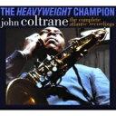 【送料無料】 John Coltrane ジョンコルトレーン / Heavyweight Ch...